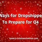 7 Ways for E-Commerce Dropshippers to Prepare for Q4 on Amazon